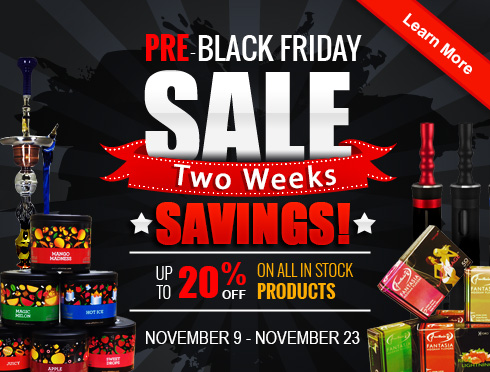 Pre Black Friday Hookah Shisha Blowout Sale